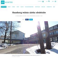 Raseborg måste sänka vårdnivån