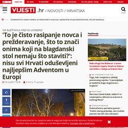 'To je čisto rasipanje novca i prežderavanje, što to znači onima koji na blagdanski stol nemaju što staviti?': nisu svi Hrvati oduševljeni najljepšim Adventom u Europi — Vijesti.hr