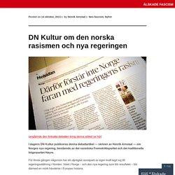 DN Kultur om den norska rasismen och nya regeringen