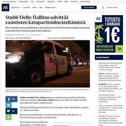 Stubb Ylelle: Hallitus selvittää rasististen katupartioiden kieltämistä - Katupartiot - Politiikka