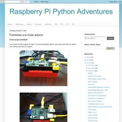 Raspberry Pi Python Adventures: Framboise a la mode arduino