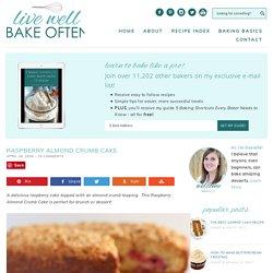 Raspberry Almond Crumb Cake - Live Well Bake Often