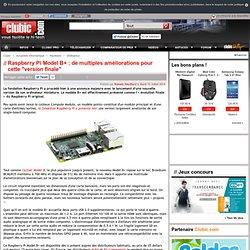 """Raspberry Pi Model B+ : de multiples améliorations pour cette """"version finale"""""""