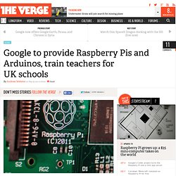 Google to provide Raspberry Pis and Arduinos, train teachers for UK schools