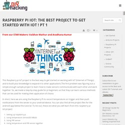 Raspberry Pi IoT: The Best Project to get started with IoT ! Pt 1
