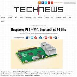 Raspberry Pi 3 - Nouvelle version, nouvelles caractéristiques