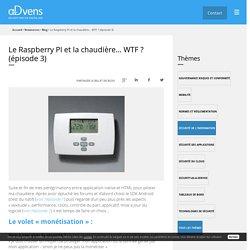Le Raspberry PI et la chaudière... WTF ? (épisode 3)