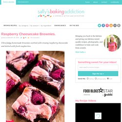 Raspberry Cheesecake Brownies. - Sallys Baking Addiction