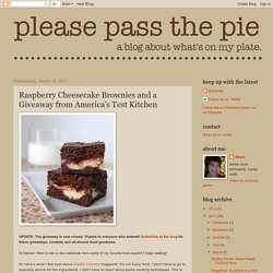 Please Pass the Pie: Raspberry Cheesecake Brownies and a Giveaway from America's Test Kitchen