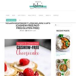 Vegan Raspberry Cheesecake Cups (cashew-free/nut-free/gluten-free) - UK Health Blog - Nadia's Healthy Kitchen