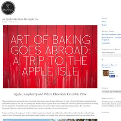 Apple, Raspberry and White Chocolate Crumble Cake | Art of Baking