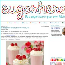 Raspberry White Hot Chocolate - SugarHero
