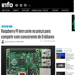 Raspberry Pi tem corte no pre�o para competir com concorrente de 9 d�lares