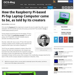 How the Raspberry Pi-based Pi-Top Laptop Computer came to be, as told by its creators