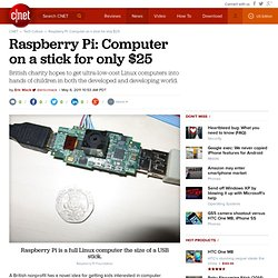 Raspberry Pi: Computer on a stick for only $25