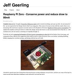 Raspberry Pi Zero - Conserve power and reduce draw to 80mA