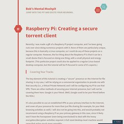 Raspberry Pi: Creating a secure torrent client