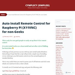 Auto Install Remote Control for Raspberry PI (X11VNC) for non-Geeks