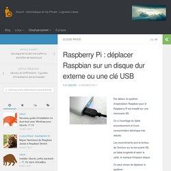 Raspberry Pi : déplacer Raspbian sur un disque dur externe ou une clé USB - SoozX