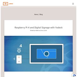Raspberry Pi 4 and Digital Signage with Yodeck – Yodeck