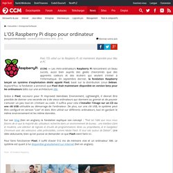 L'OS Raspberry Pi dispo pour ordinateur