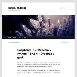 Raspberry Pi + Webcam + Python + BASH + Dropbox = geek
