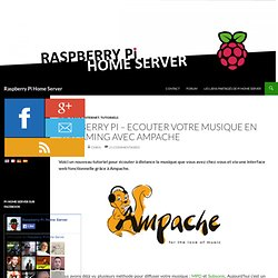 Raspberry Pi - Ecouter votre musique en streaming avec Ampache