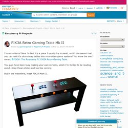 Raspberry Pi Projects: PIK3A Retro Gaming Table...