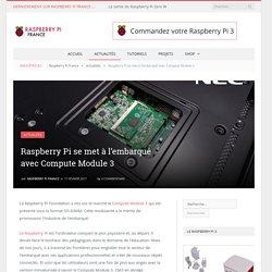Raspberry Pi se met à l'embarqué avec Compute Module 3