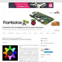 RISC OS sur Raspberry Pi, un site en Français ! - Framboise 314, le Raspberry Pi à la sauce française....