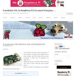 6 conseils pour bien démarrer avec votre Raspberry Pi
