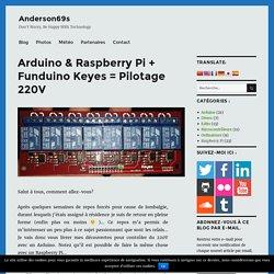 Arduino & Raspberry Pi + Funduino Keyes = Pilotage 220V