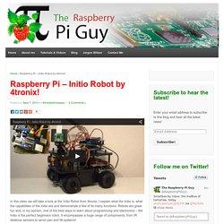 Raspberry Pi – Initio Robot by 4tronix!