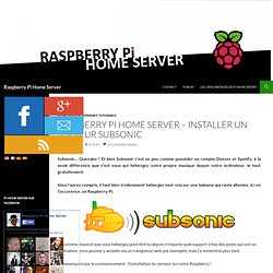 Raspberry Pi Home Server – Installer un serveur Subsonic