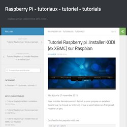 Tutoriel Raspberry pi : Installer KODI (ex XBMC) sur Raspbian