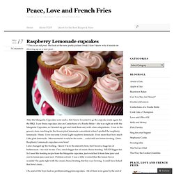 Raspberry Lemonade cupcakes « Peace, Love and French Fries