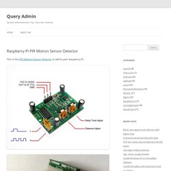 Raspberry Pi PIR Motion Sensor Detector - Query Admin