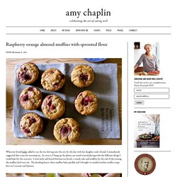 Raspberry orange almond muffins with sprouted flour - Amy Chaplin