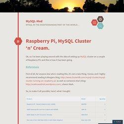 Raspberry Pi, MySQL Cluster 'n' Cream.