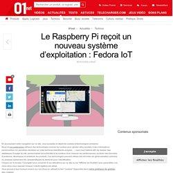 Le Raspberry Pi reçoit un nouveau système d'exploitation : Fedora IoT