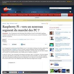 Raspberry Pi : vers un nouveau segment du marché des PC ?