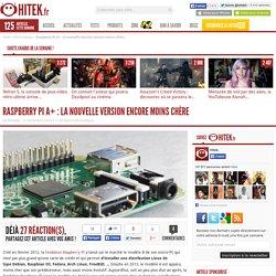 12/11/2014 Raspberry Pi A+ : la nouvelle version encore moins chère