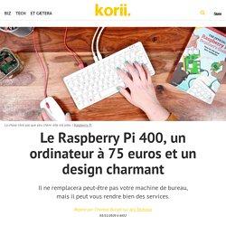 Le Raspberry Pi 400, un ordinateur à 75 euros et un design charmant