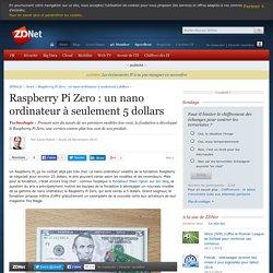 Raspberry Pi Zero : un nano ordinateur à seulement 5 dollars