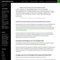 Utiliser le Raspberry Pi comme passerelle OpenVPN pour permettre un accès VPN à tout votre réseau local