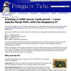 Creating a LAMP server (web server - Linux Apache Mysql PHP) on the Raspberry Pi - Linux tutorial from PenguinTutor