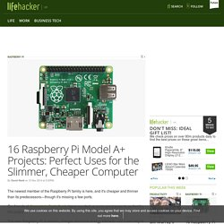 16 Raspberry Pi Model A+ Projects: Perfect Uses for the Slimmer, Cheaper Computer