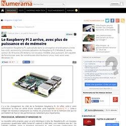 Le Raspberry Pi 2 arrive, avec plus de puissance et de mémoire // 02 fevrier 2015