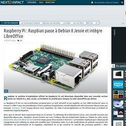 Raspberry Pi : Raspbian passe à Debian 8 Jessie et intègre LibreOffice