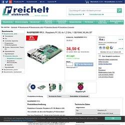 RASPBERRY PI 3: Raspberry Pi 3 B, 4x 1,2 GHz, 1 GB RAM, WLAN, BT bei reichelt...